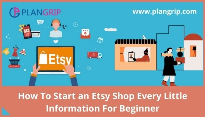 How To Start an Etsy Shop Every Little Information For Beginner