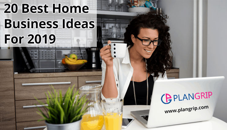 20 Best Home Business Ideas For 2019