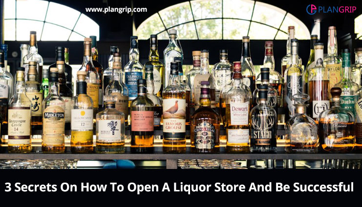 3 Secrets On How To Open A Liquor Store And Be Successful
