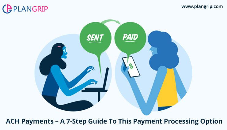 ACH Payments – A 7-Step Guide To This Payment Processing Option