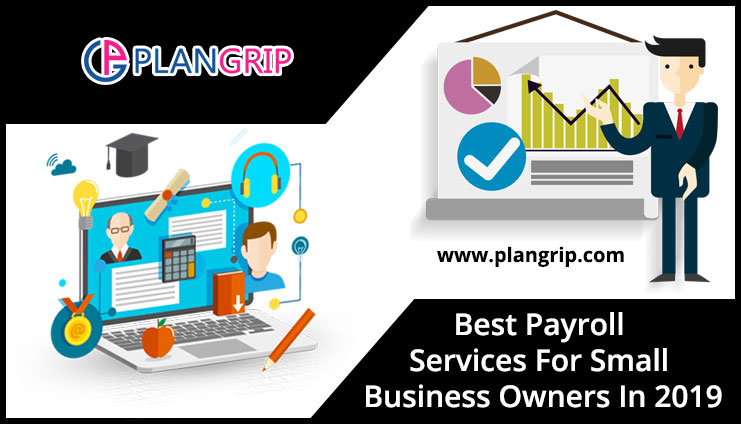 Best Payroll Services For Small Business Owners In 2019