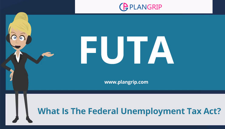 FUTA – What Is The Federal Unemployment Tax Act?