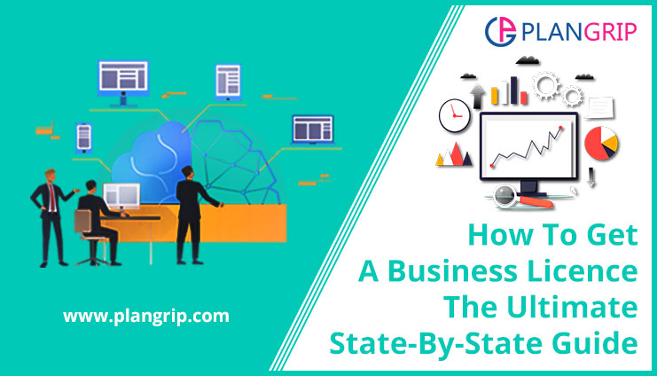 How To Get A Business Licence – The Ultimate State-By-State Guide
