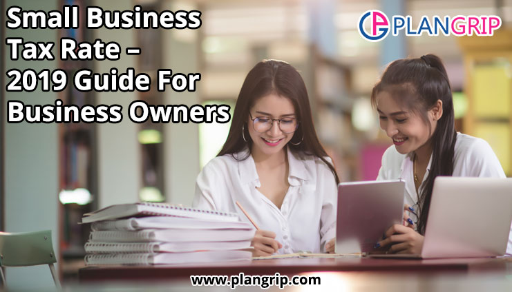 Small Business Tax Rate – 2019 Guide For Business Owners