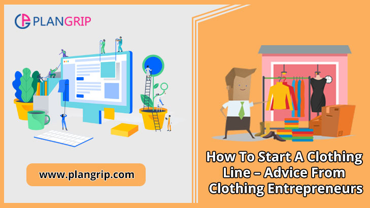 How To Start A Clothing Line – Advice From Clothing Entrepreneurs