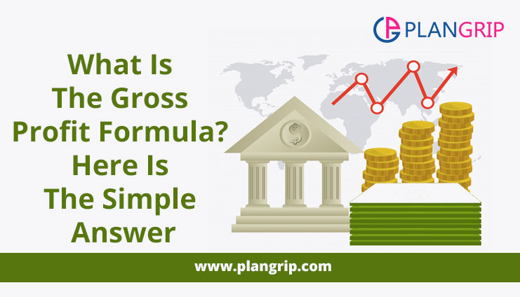 What Is The Gross Profit Formula? Here Is The Simple Answer