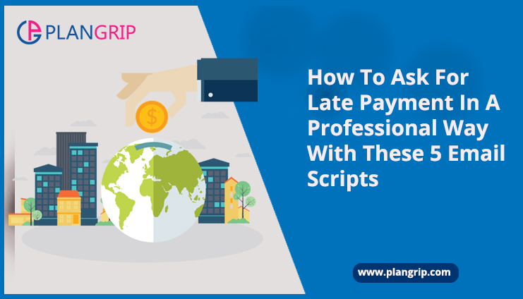 How To Ask For Late Payment In A Professional Way With These 5 Email Scripts