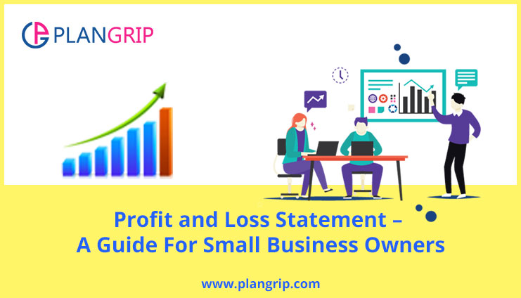 Profit and Loss Statement – A Guide For Small Business Owners