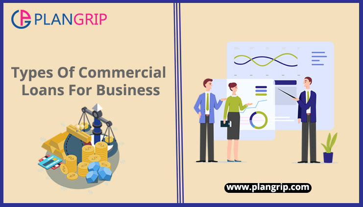 Types Of Commercial Loans For Business
