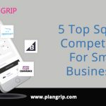 5 Top Square Competitors For Small Businesses