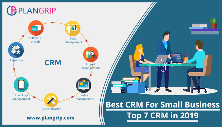 Best CRM For Small Business: Top 7 CRM in 2019