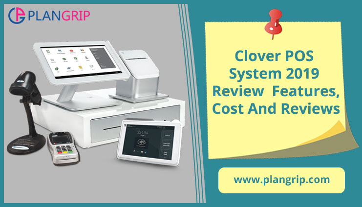 Clover POS System 2019 Review – Features, Cost And Reviews