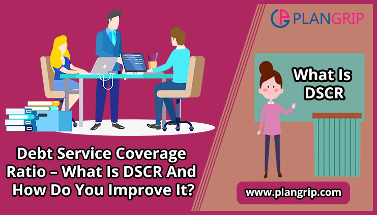 Debt Service Coverage Ratio – What Is DSCR And How Do You Improve It?