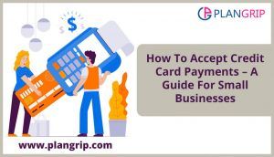 How To Accept Credit Card Payments – A Guide For Small Businesses