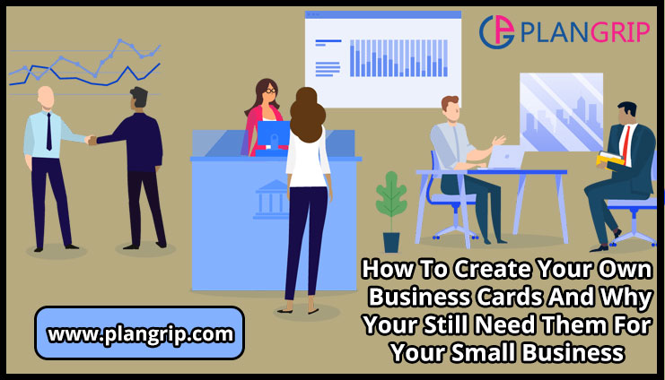 How To Create Your Own Business Cards And Why Your Still Need Them For Your Small Business