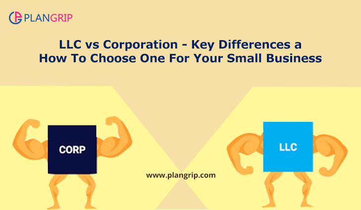LLC vs Corporation – Key Differences and How To Choose One For Your Small Business
