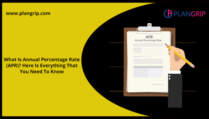What Is Annual Percentage Rate (APR)? Here Is Everything That You Need To Know