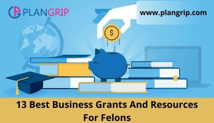 13 Best Business Grants And Resources For Felons