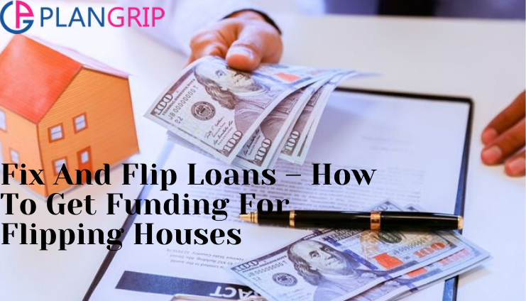 fix and flip loans - how to get funding for flipping house