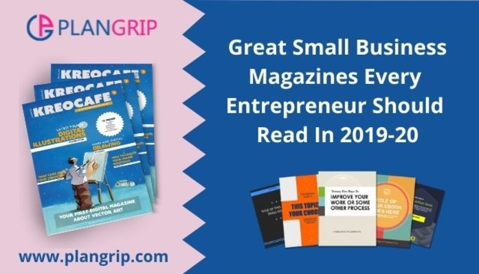 Great Small Business Magazines Every Entrepreneur Should Read In 2019-20