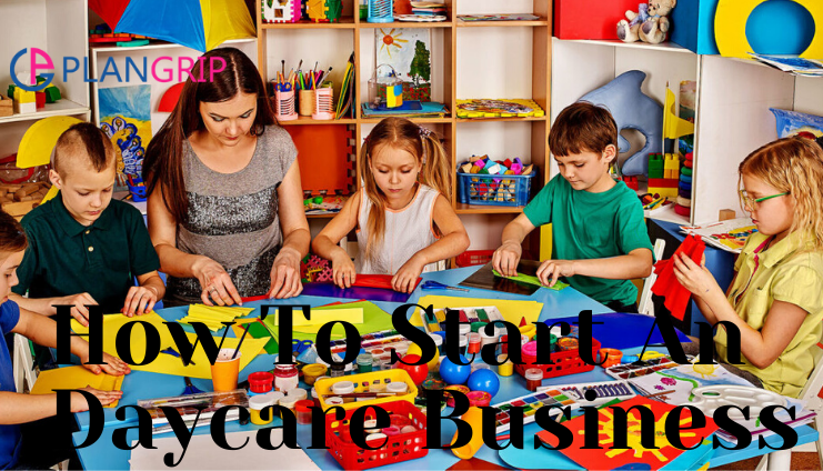 How To Start An Daycare Business