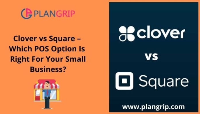 Clover vs Square - Which POS Option Is Right For Your Small Business?
