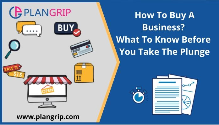How To Buy A Business? What To Know Before You Take The Plunge