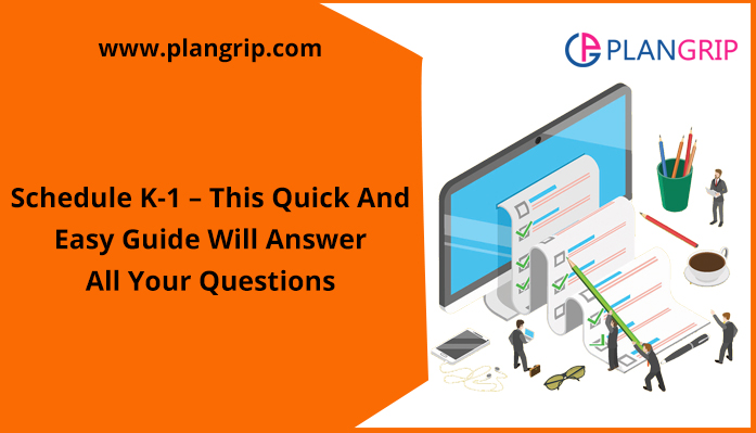Schedule K-1 – This Quick And Easy Guide Will Answer All Your Questions