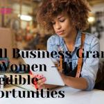 Small Business Grants For Women – 11 Incredible Opportunities
