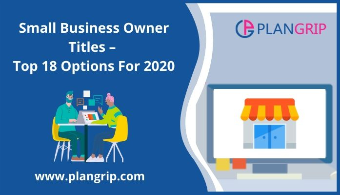 Small Business Owner Titles - Top 18 Options For 2020