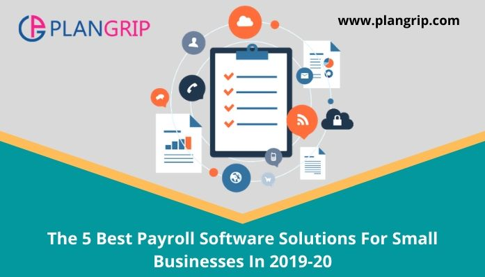 The 5 Best Payroll Software Solutions For Small Businesses In 2019-20