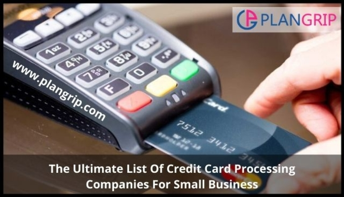 The Ultimate List Of Credit Card Processing Companies For Small Business