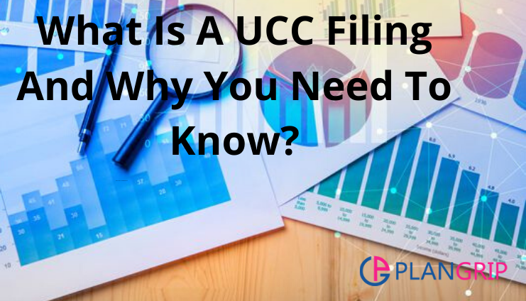 What Is A UCC Filing And Why You Need To Know?